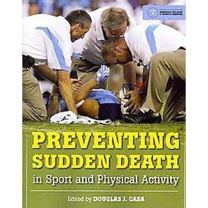 Preventing Sudden Death in Sport and Physical Activity (Paperback)