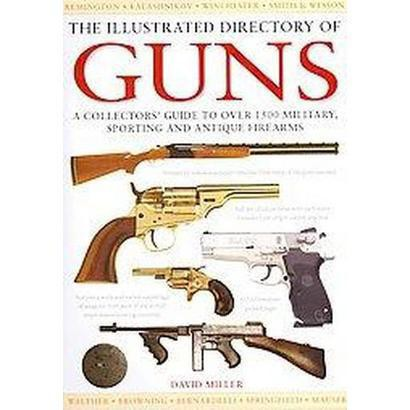 The Illustrated Directory of Guns (Hardcover)