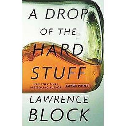 A Drop of the Hard Stuff (Large Print) (Hardcover)