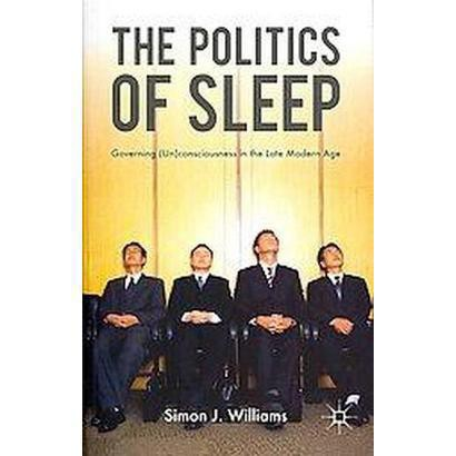 The Politics of Sleep (Paperback)
