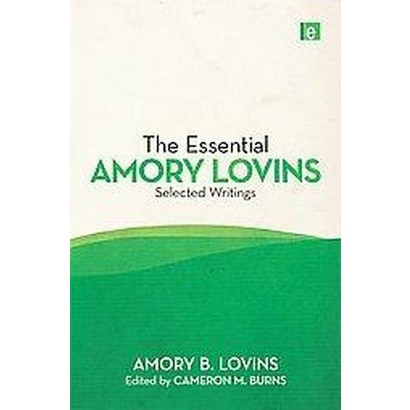 The Essential Amory Lovins (Hardcover)