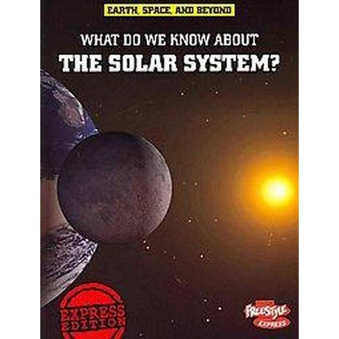What Do We Know About the Solar System? (Paperback)