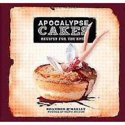 Apocalypse Cakes (Hardcover)