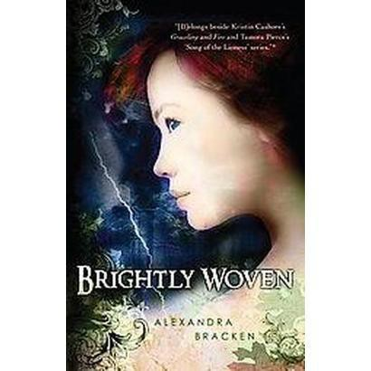 Brightly Woven (Reprint) (Paperback)
