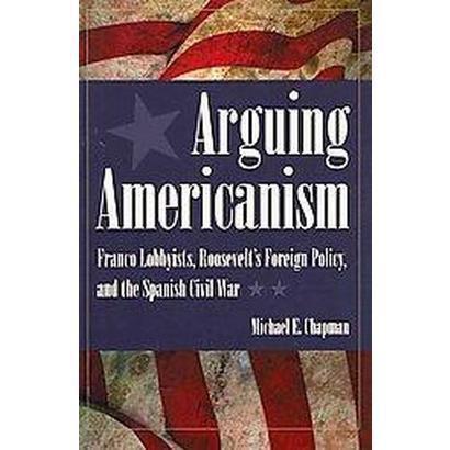 Arguing Americanism (Hardcover)