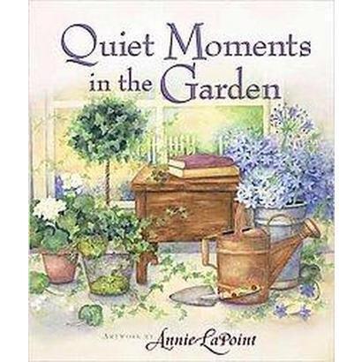Quiet Moments in the Garden (Hardcover)