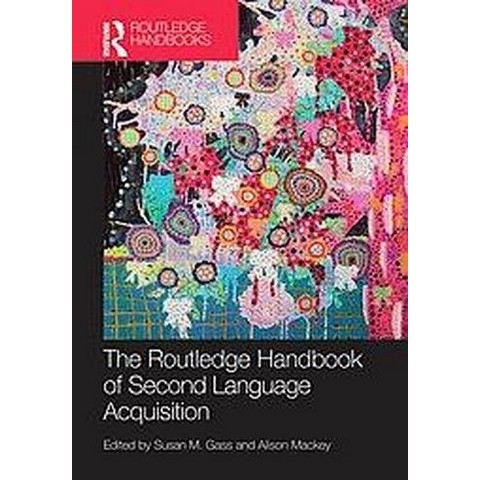 The Routledge Handbook of Second Language Acquisition (Hardcover)