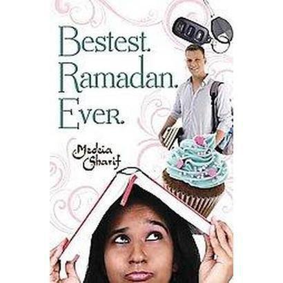 Bestest. Ramadan. Ever. (Paperback)