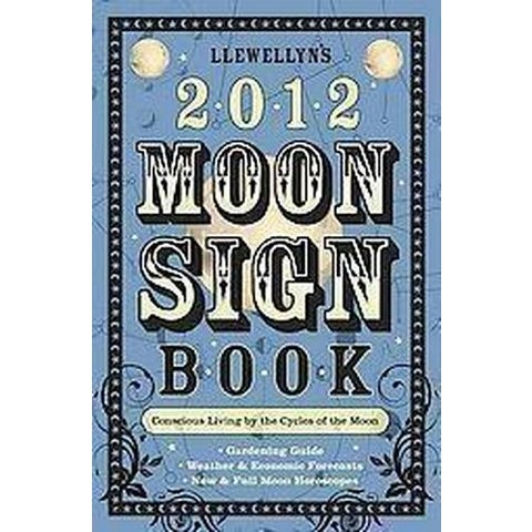 Llewellyn's 2012 Moon Sign Book (Paperback)