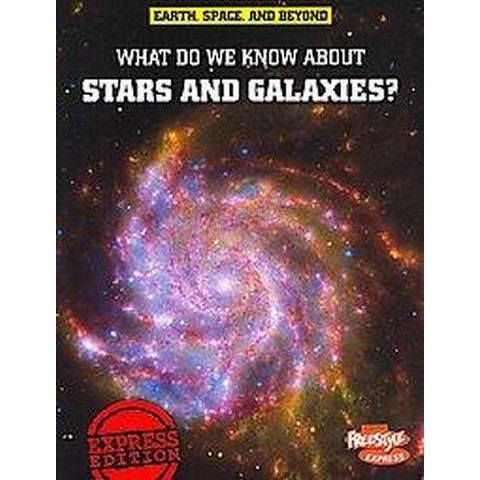 What Do We Know About Stars & Galaxies? (Paperback)