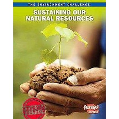 Sustaining Our Natural Resources (Paperback)