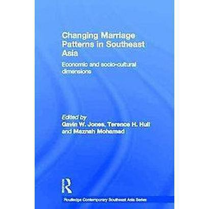 Changing Marriage Patterns in Southeast Asia (Hardcover)