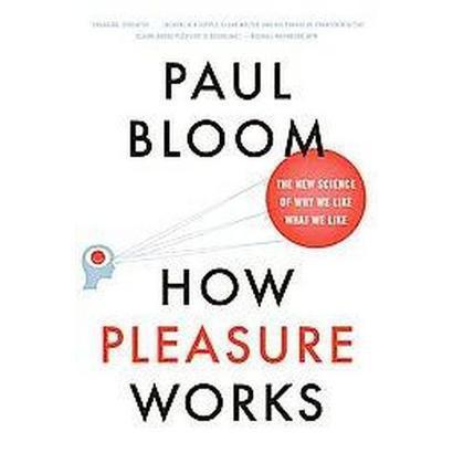 How Pleasure Works (Reprint) (Paperback)