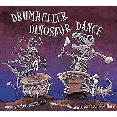 Drumheller Dinosaur Dance (Reprint) (Paperback)