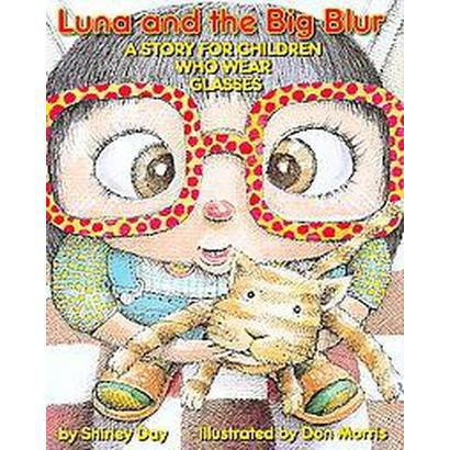 Luna and the Big Blur (Hardcover)