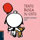 Tento busca su osito / Tento Looks for His Teddy Bear (Illustrated) (Board)