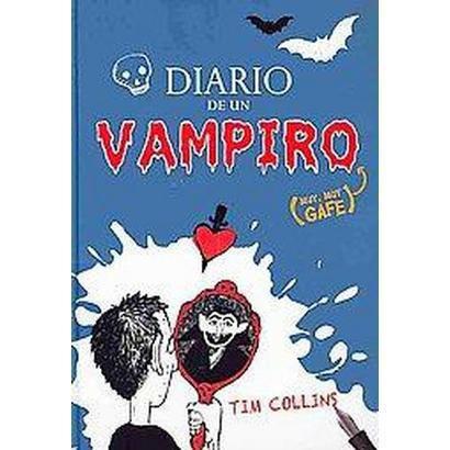 Diario de un vampiro muy, muy gafe / Diary of a Wimpy Vampire (Translation) (Hardcover)