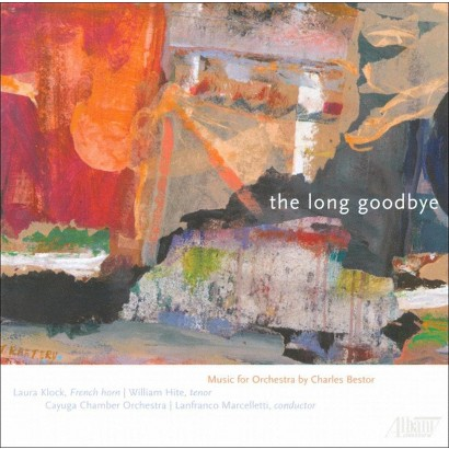The Long Goodbye: Music for Orchestra by Charles Bestor