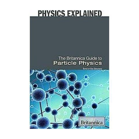 The Britannica Guide to Particle Physics (Hardcover)