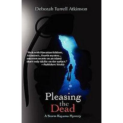 Pleasing the Dead (Reprint) (Paperback)