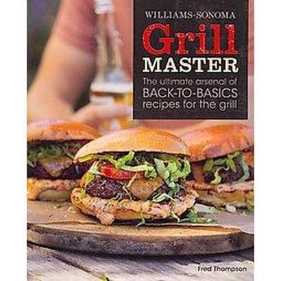 Williams-Sonoma Grill Master (Paperback)