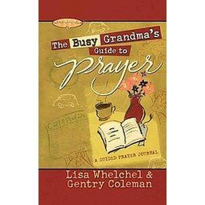 The Busy Grandma's Guide to Prayer (Paperback)