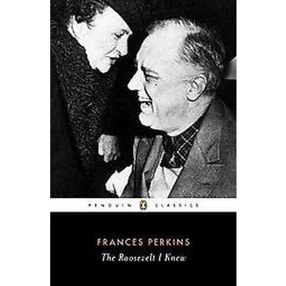 The Roosevelt I Knew (Reprint) (Paperback)