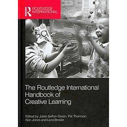 The Routledge International Handbook of Creative Learning (Hardcover)
