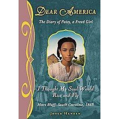 Dear America, I Thought My Soul Would Rise and Fly (Reprint) (Hardcover)