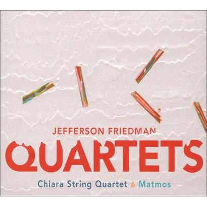 Jefferson Friedman: Quartets