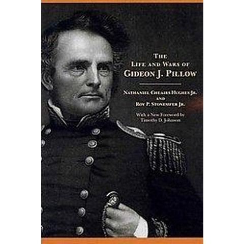The Life and Wars of Gideon J. Pillow (Paperback)