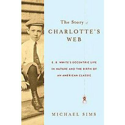 The Story of Charlotte's Web (Hardcover)