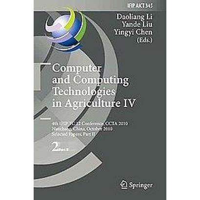 Computer and Computing Technologies in Agricultue IV (Hardcover)