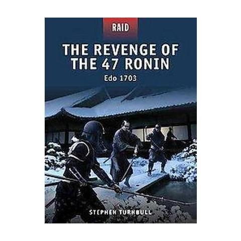 The Revenge of the 47 Ronin - Edo 1702 (Paperback)