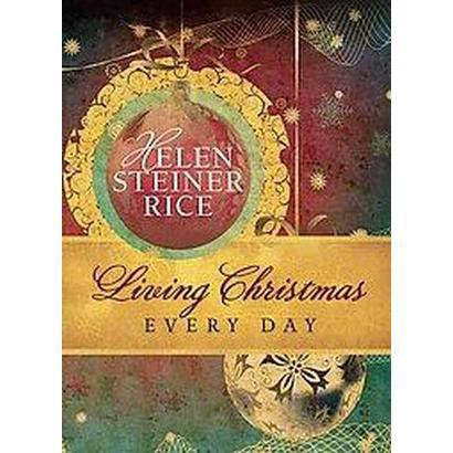 Living Christmas Every Day (Paperback)