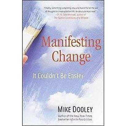 Manifesting Change (Reprint) (Paperback)