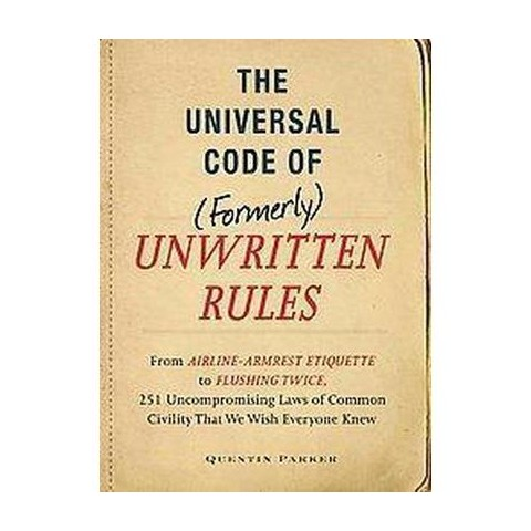 The Universal Code of (Formerly) Unwritten Rules (Paperback)