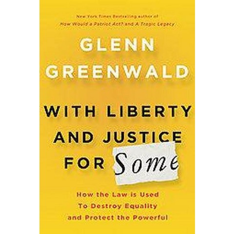 With Liberty and Justice for Some (Hardcover)