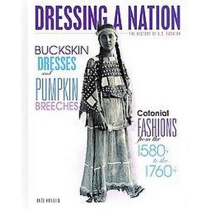 Buckskin Dresses and Pumpkin Breeches (Hardcover)