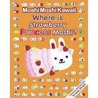 Where Is Strawberry Princess Moshi? (Paperback)