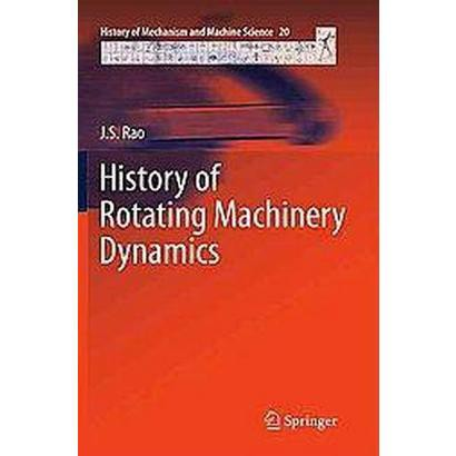 History of Rotating Machinery Dynamics (Hardcover)