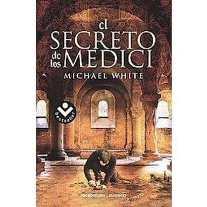 El secreto de los Medici / The Medici Secret (Translation) (Paperback)
