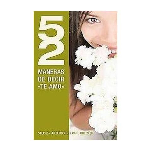 """52 Maneras de Decir """"Te Amo"""" / 52 Ways To Say """"I Love You"""" (Translation) (Paperback)"""