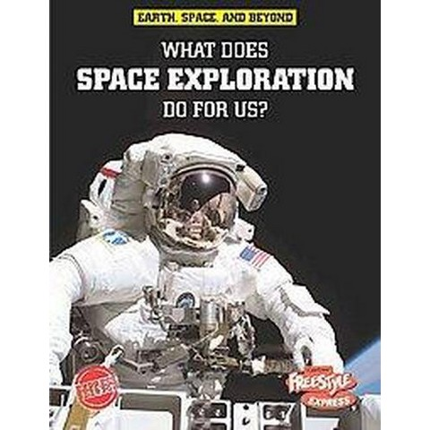 What Does Space Exploration Do for Us? (Hardcover)