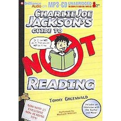 Charlie Joe Jackson's Guide to Not Reading (Unabridged) (Compact Disc)