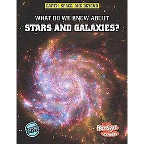 What Do We Know About Stars & Galaxies? (Hardcover)