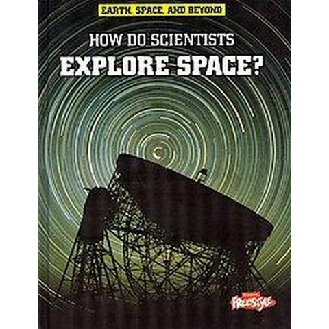 How Do Scientists Explore Space? (Hardcover)