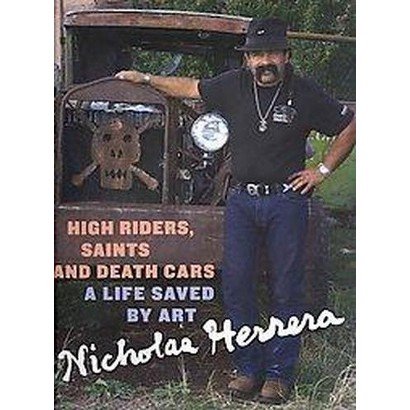High Riders, Saints and Death Cars (Hardcover)