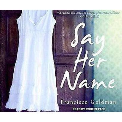 Say Her Name (Unabridged) (Compact Disc)