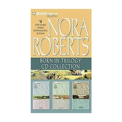 Nora Roberts Born in Trilogy Cd Collection (Abridged) (Compact Disc)